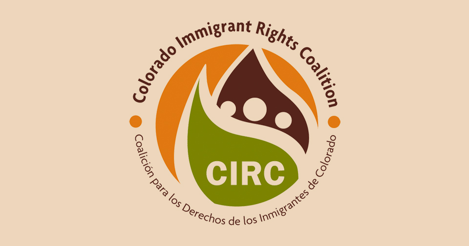 the CIRC (Colorado Immigrant Rights Coalition) logo featuring an green teardrop shape overlapping a brown one. It is on an orange background with the full name of the organization in English at the top and Spanish at the bottom.